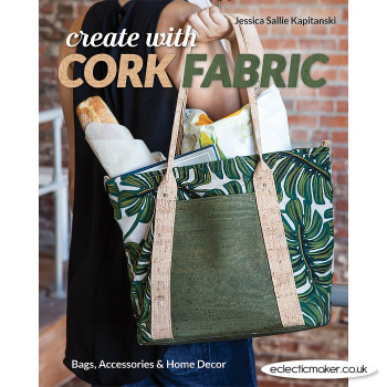 Create with Cork Fabric by Jessica Sallie Kapitanski