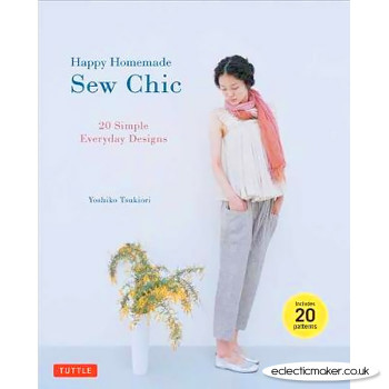 Happy Homemade Sew Chic by Yoshiko Tsukiori