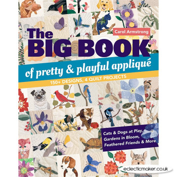 The Big Book of Pretty & Playful Applique by Carol Armstrong