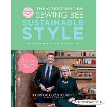The Great British Sewing Bee: Sustainable Style by Caroline Akselson