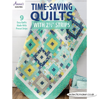 """Time-Saving Quilts with 2 1/2"""" Strips by Annie's Quilting"""